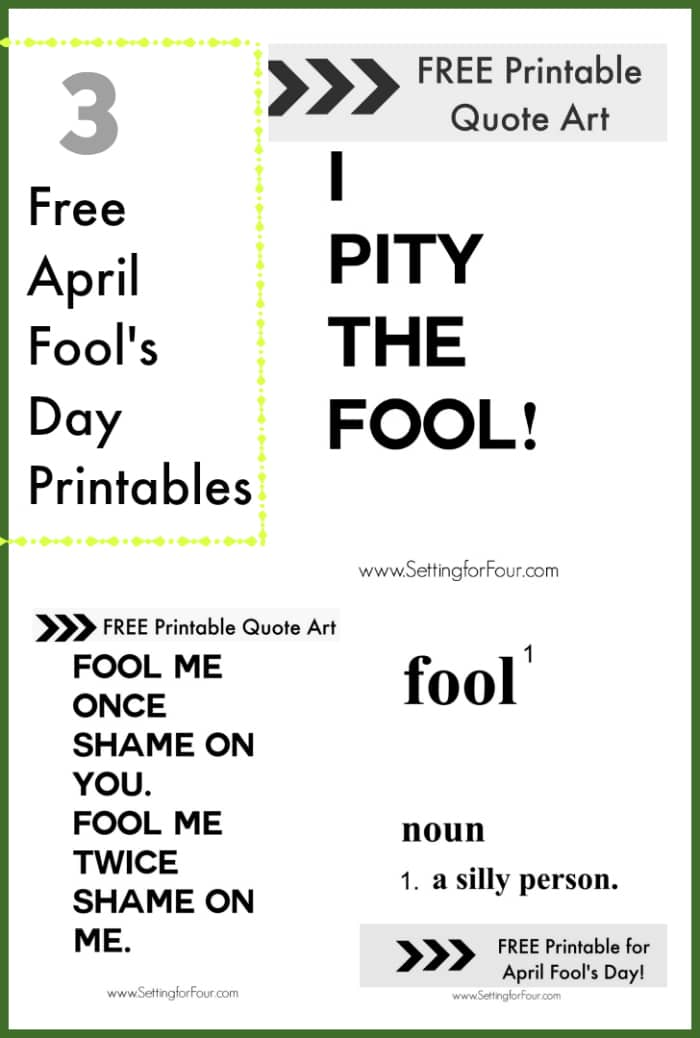 Get Your 3 FREE Printables! Perfect for April Fool's Day! Print, frame and hang for instant home decor. www.settingforfour.com