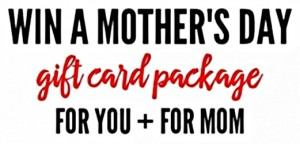 Don't miss this Mother's Day Giveaway $500 Gift Card Package!