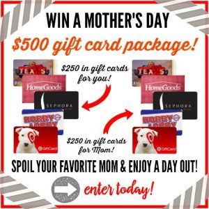 Mother's Day Giveaway $500 Gift Card Package!