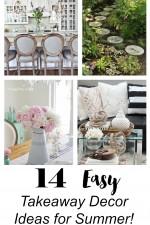 14 Easy takeaway decor ideas for summer!