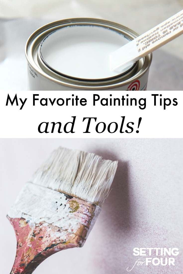 See my favorite painting tips and tools to decorate and DIY your home! www.settingforfour.com