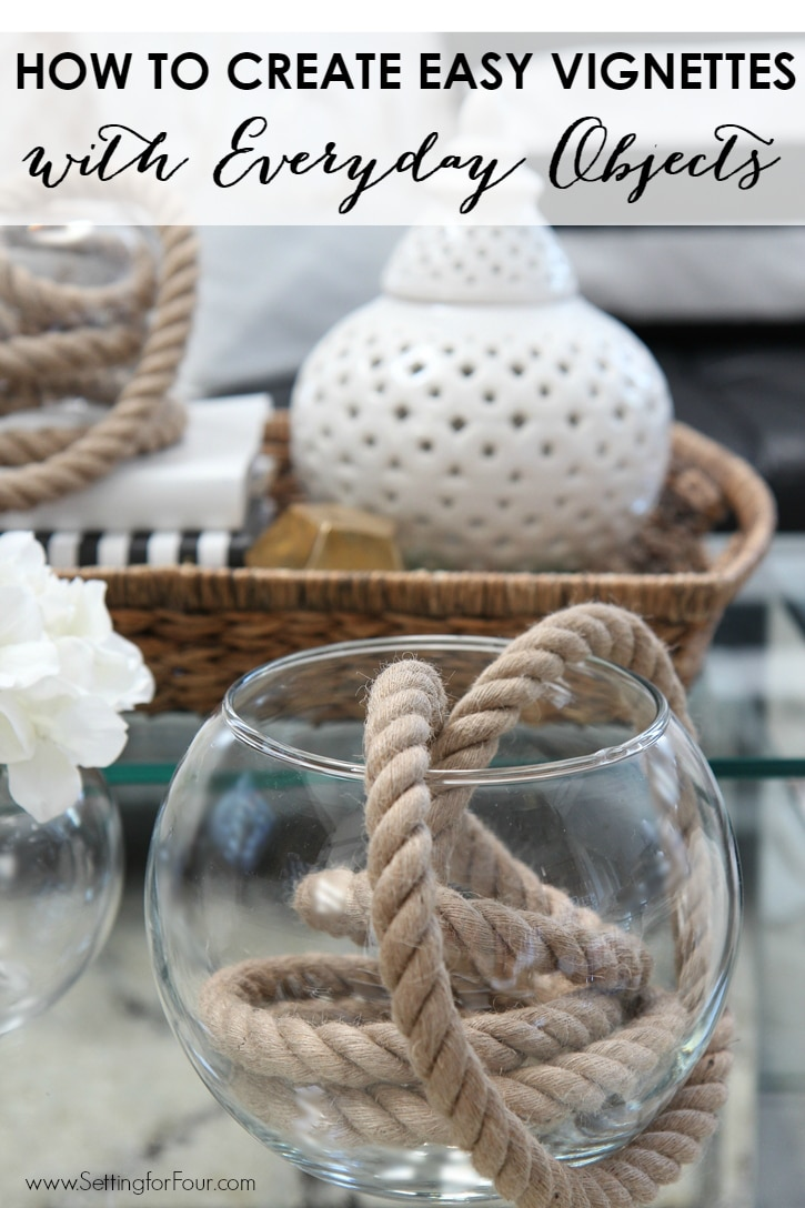 How to create vignettes with everyday objects! Easy and Budget Friendly decor tips! www.settingforfour.com