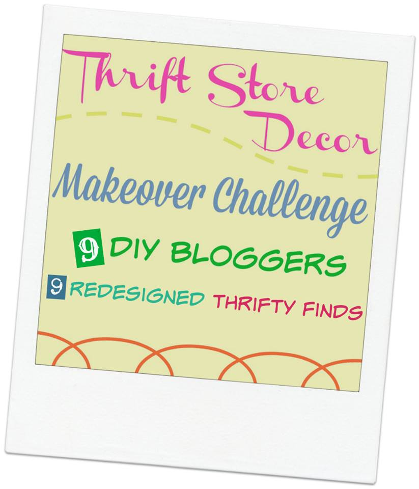 Thrift Store Decor Makeover Challenge! 9 DIY and Decor Bloggers and 9 Redesigned Thrifty Finds!