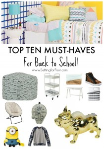 Top 10 MUST-HAVES for Back to School! School supplies, study space furniture, clothing and more! www.settingforfour.com