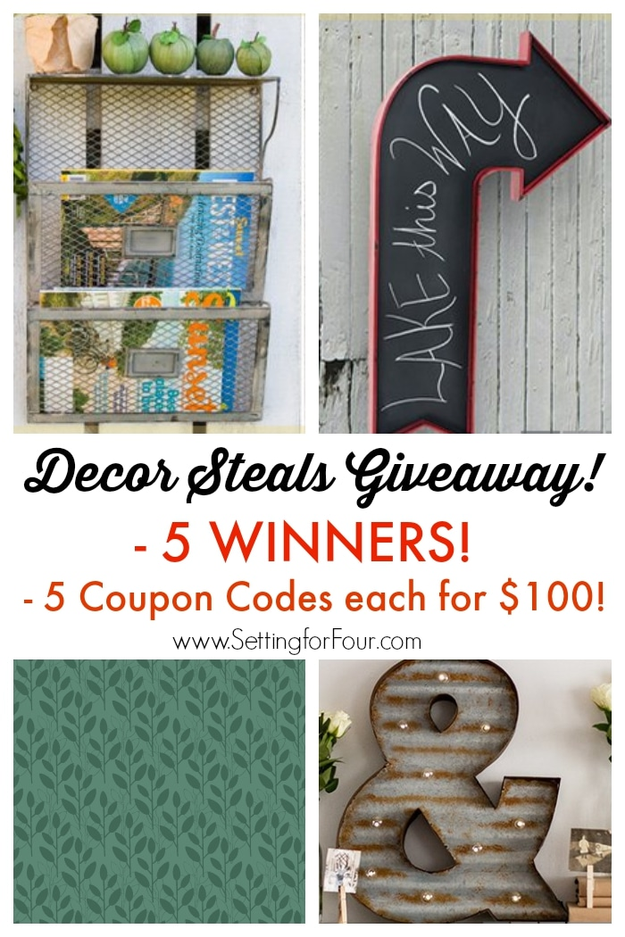 Enter now! Decor Steals giveaway - 5 winners! 5 Coupon codes each for $100 to DecorSteals.com to giveaway! www.settingforfour.com