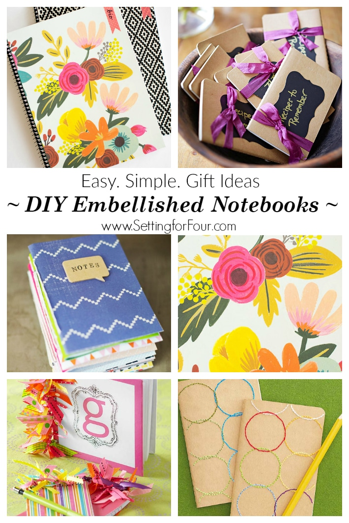 DIY notebook ideas - easy, simple gifts to make! Embellish plain boring notebooks and create beautiful, one of a kind planners, journals and notebooks. www.settingforfour.com