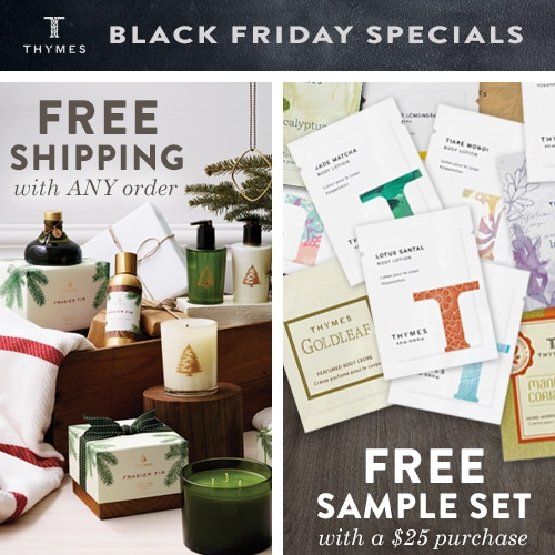 Black Friday Specials! FREE SHIPPING on any order and get your FREE Thymes Sample set with purchase of $25.00! Great holiday gift ideas! www.settingforfour.com