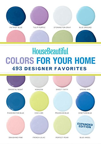 How to select colors for your home: House Beautiful Colors for Your Home Expanded Edition: 493 Designer Favorites decorating book. www.settingforfour.com