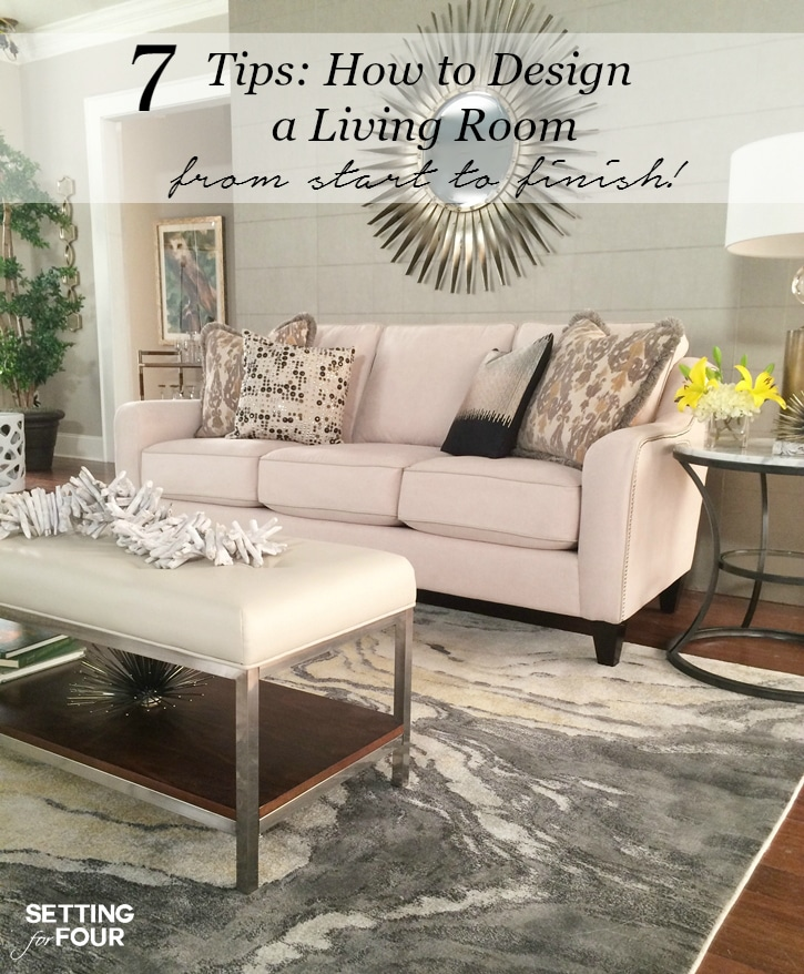 7 Interior Design tips: How to Design a Living room you'll love! From start to finish I show you how to create a cozy and comfortable living room.