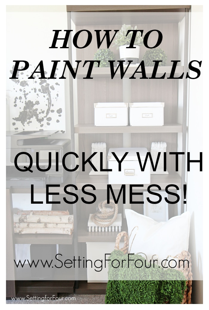 How to paint walls quickly with less mess. www.settingforfour.com