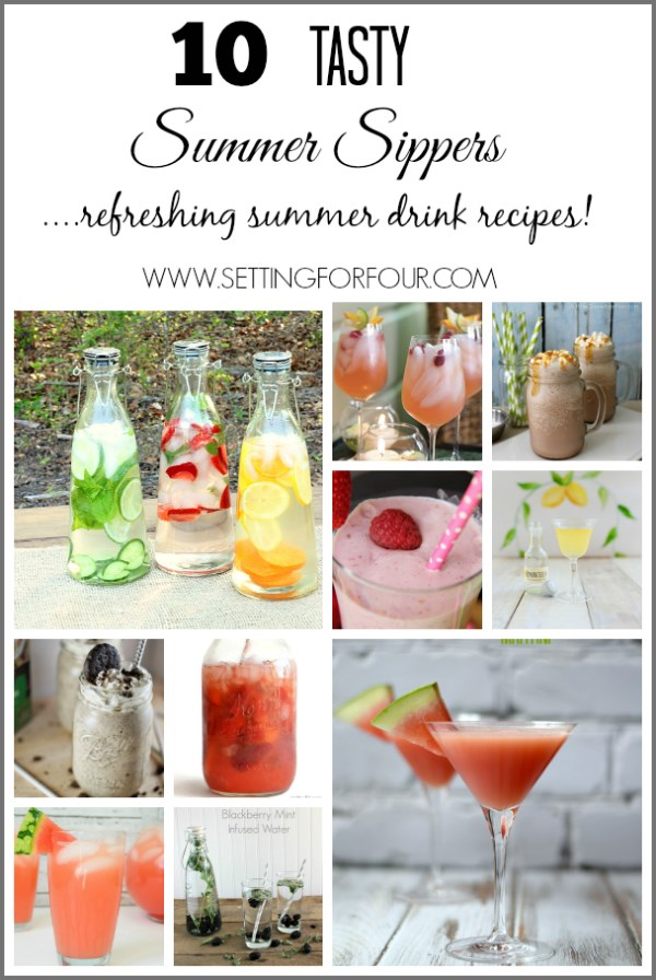 10 Tasty Summer Sipper Drink Recipes! Perfect for sipping on your porch, deck or patio! www.settingforfour.com