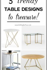 5 Fabulous Table Designs to Treasure! Looking for a new table but tired of plain-Jane styles? Take your room's decor from ho-hum to home run with these 5 fabulous and on-trend table designs! www.settingforfour.com