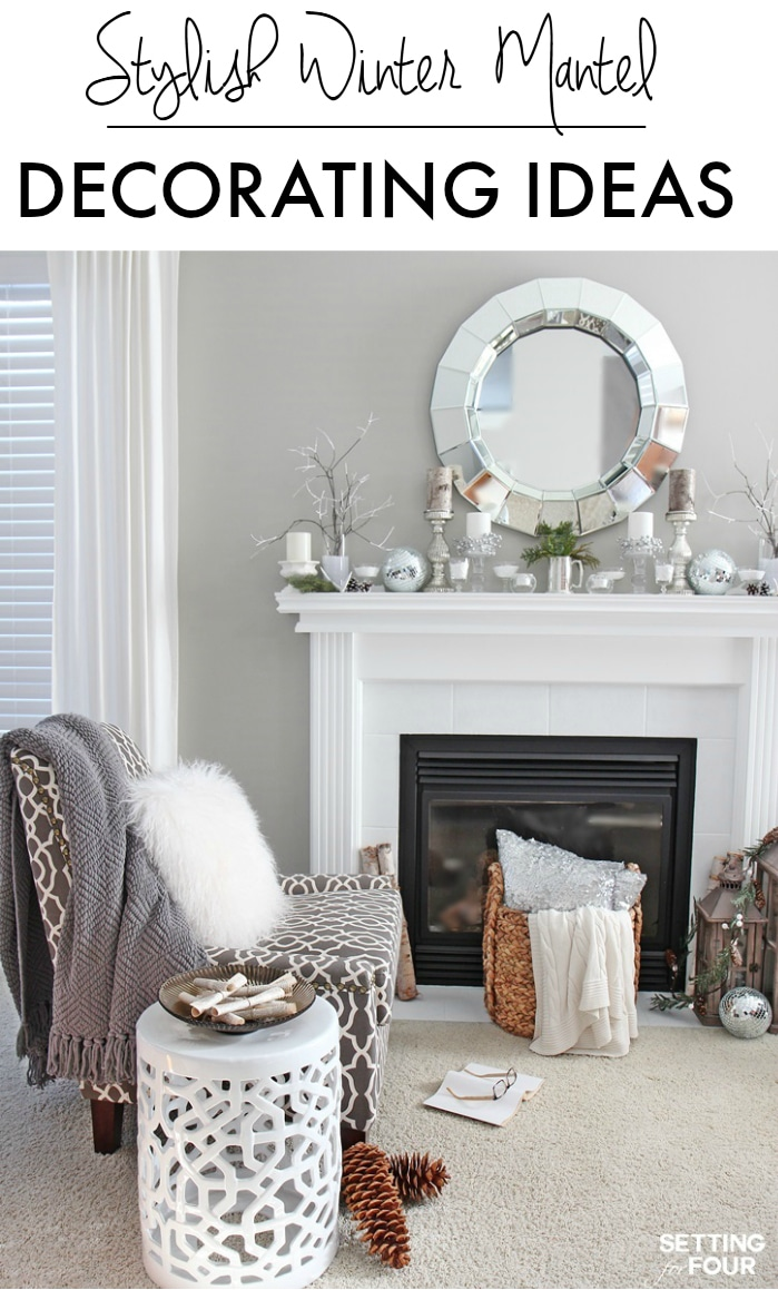 Stylish and Simple Winter Mantel Decorating Ideas for your home. www.settingforfour.com