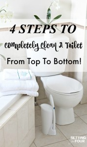 4 Steps To Completely Deep Clean A Toilet From Top To Bottom And Ditch The Gross Toilet Brush! www.settingforfour.com