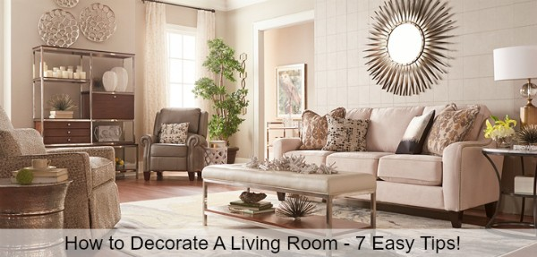 How to Decorate a Living Room - 7 Easy Tips. www.settingforfour.com