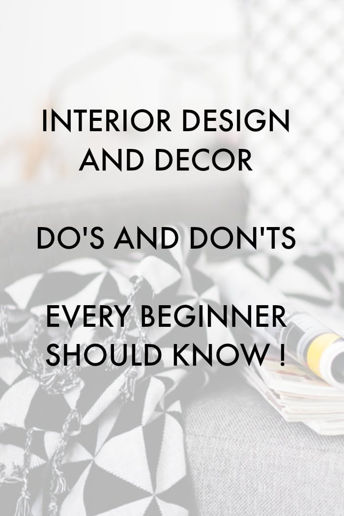 Interior design advice do 39 s and don 39 ts every beginner Interior design for beginners