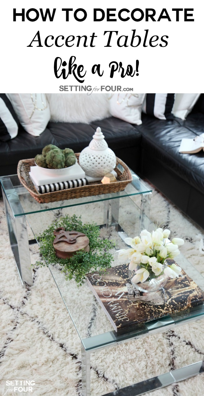 5 TIPS TO DECORATE ACCENT TABLES LIKE A PRO! - Setting for Four