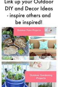 Link up your outdoor DIY projecst, decor and craft ideas and entertaining tips! One link seen on 6 blogs!