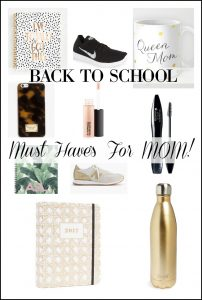 Back To School Mom Must Have Items