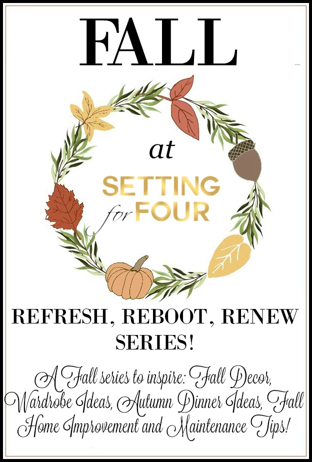 See all of the FALL REFRESH, REBOOT, RENEW Series on Setting for Four - A Fall series to inspire: Fall Decor, Fall Wreath Ideas, Autumn dinner recipes, Fall home improvement and maintenance tips!
