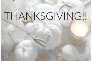 Happy Thanksgiving! Wishing you a fabulous holiday filled with beautiful memories, family and laughter!