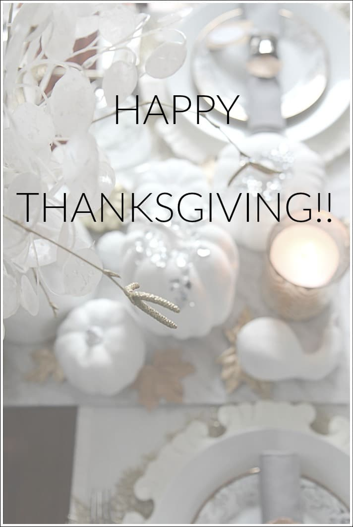 Happy Thanksgiving! Wishing you a fabulous holiday filled with beautiful memories, family fun and laughter!