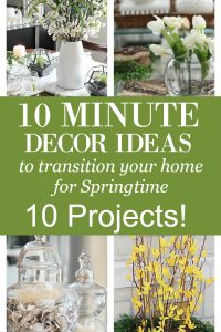 Are you craving a cheery Springtime feeling for your home? See these 10 minute decor ideas to transition your home for Springtime! 10 QUICK PROJECTS!