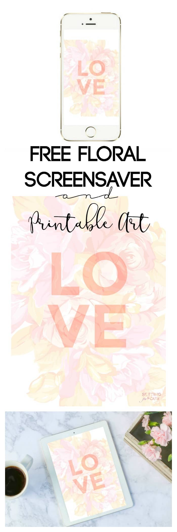 Free Floral Screensaver / Wallpaper for your Cell Phone, iPad and Printable Art to Frame!
