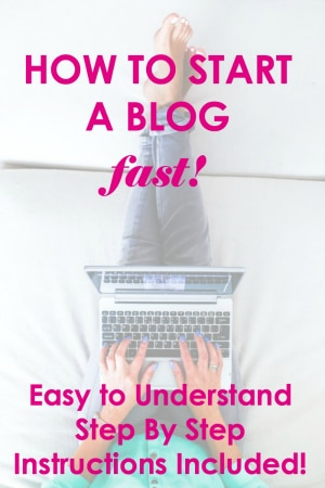 How to Start a Blog fast! Easy to Understand step-by-step instructions included!
