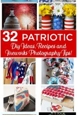 32 AMAZING Patriotic DIY Ideas, Recipes and Fireworks Photography Tips