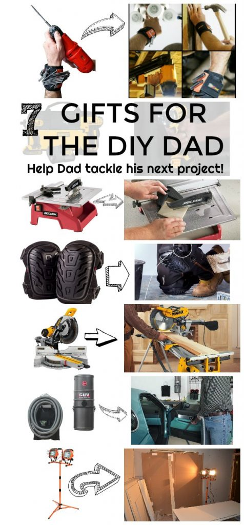 7 Gifts for the DIY Dad - help Dad tackle his next project! Tools for DIY home improvement projects, home repairs and making DIY Furniture!