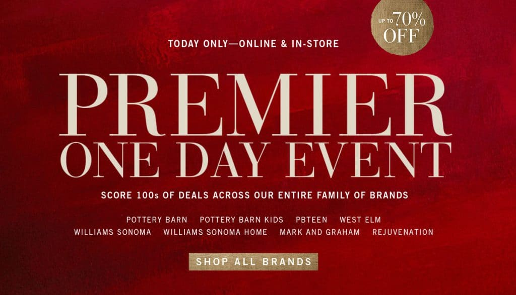 Williams Sonoma- Pottery Barn Premier One Day Event - up to 70% off and FREE shipping!