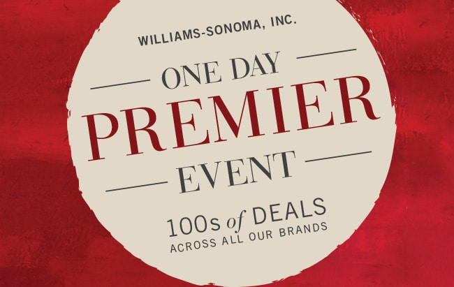 Williams Sonoma Premier Day Sale Event For One Day Only! That means you can score deep discounts of up to 70% off on hundreds of home furniture, decor and kitchen items from Williams-Sonoma,Pottery Barn, Pottery Barn Dorm, Pottery Barn Baby,Pottery Barn Kids, PBteen, West Elm, Rejuvenation and more. See the blog post for the code for FREE SHIPPING SITEWIDE!!