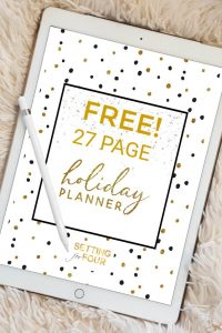 FREE Holiday Planner Pack – 27 Free Printable Pages to Organize and Plan Christmas 2017!