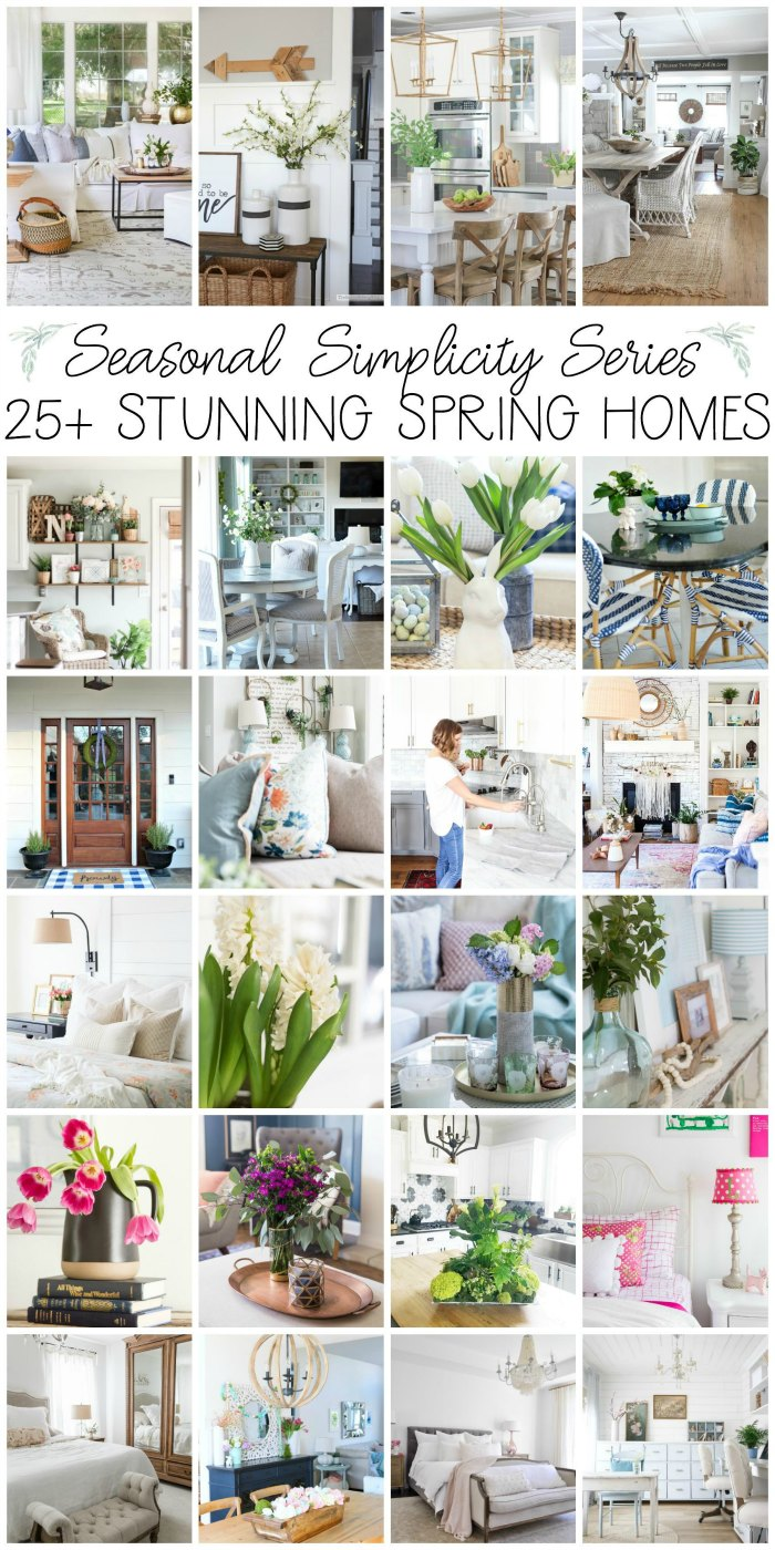 Seasonal Simplicity Series - see 25+ STUNNING Spring Home Tours!