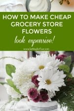 How to Make Cheap Grocery Store Flowers Look Expensive