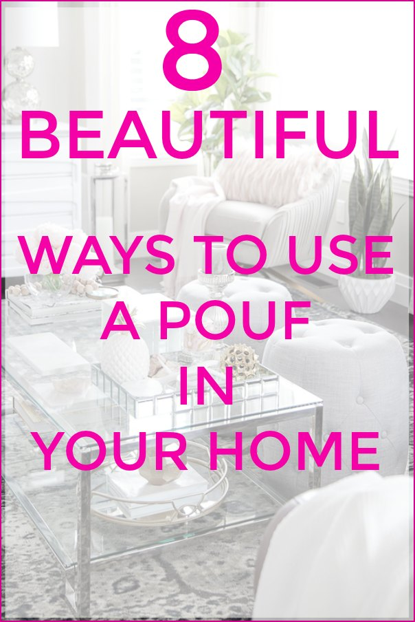 8 Ways To Use A Pouf Ottoman In Your Home Decor