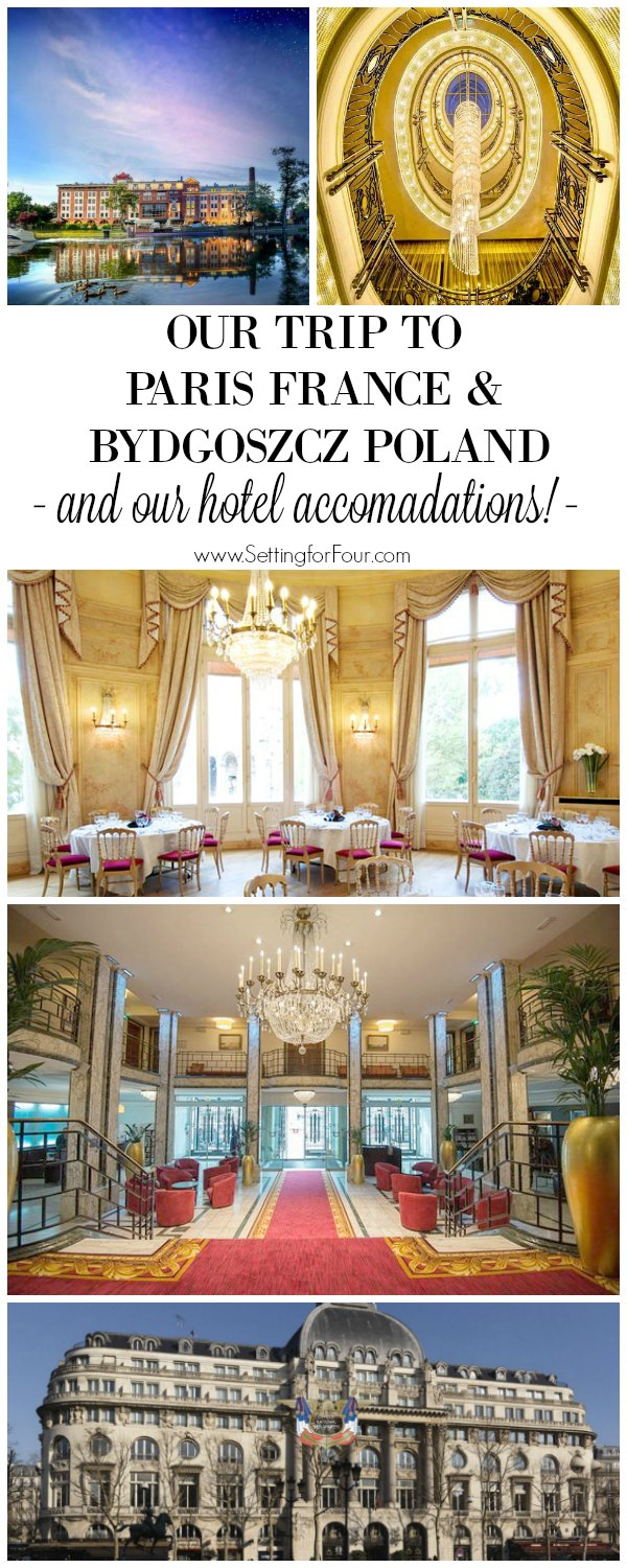 Our trip to Paris France and Bydgoszcz Poland - see our hotel accommodations!