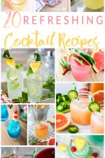 These 20 Refreshing Cocktail Recipes are a great way to add some fun to your happy hour or serve at parties and special events! I love trying new cocktail recipes! #entertaining #cocktails #recipes #drinks #party