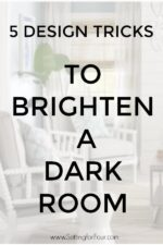 5 Design Tricks To Brighten A Dark Room