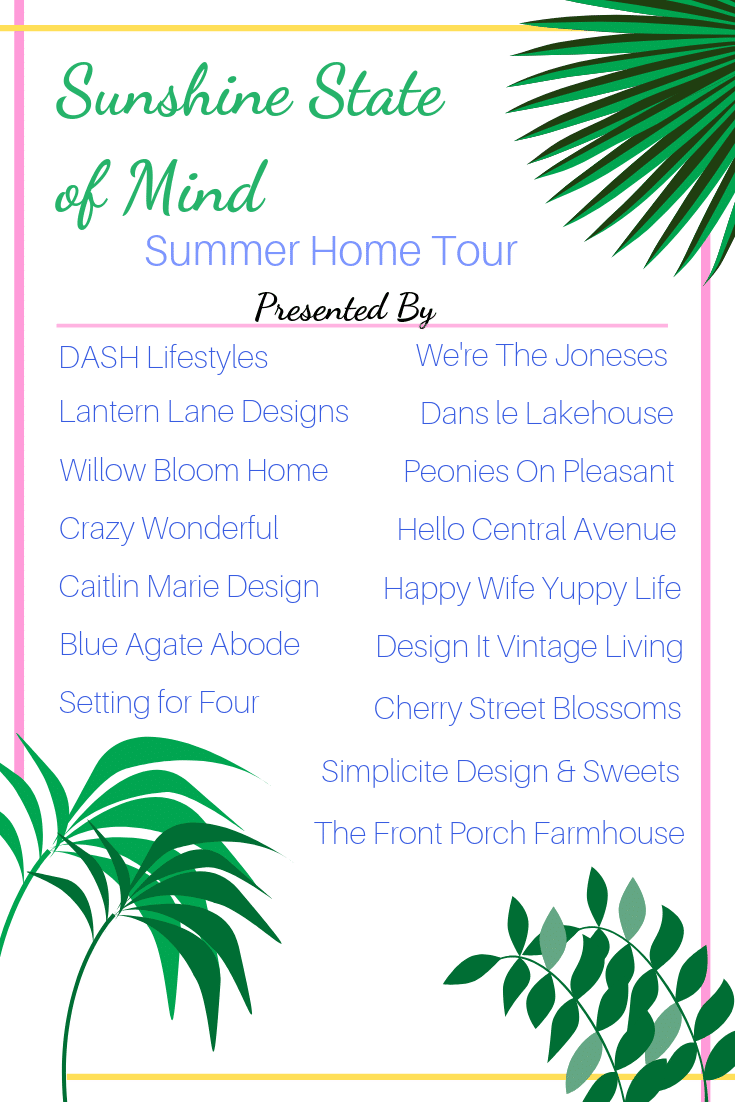 Sunshine State of Mind Summer Home Tour graphic showing 16 bloggers participating in the Summer decor blog hop.
