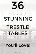 36 Stunning Trestle Tables You'll Love!