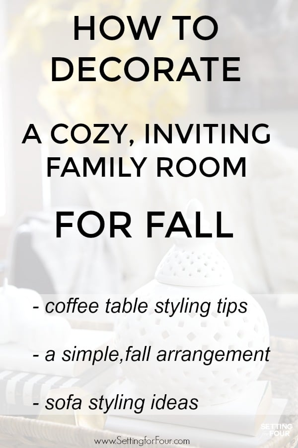 Learn how to decorate a cozy, inviting family room for fall - 5 ways!